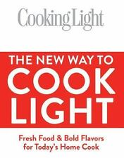 Editors of Cooking Light : Cooking Light The New Way to Cook Light: