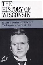 The Progressive Era, 1893-1914 (History of Wisconsin) (v. 4)-ExLibrary