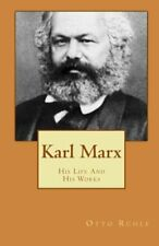 Karl Marx: His Life and His Works By Otto Rühle