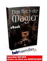 DAS BUCH DER MAGIER Esoterik Rituale Liebe Geld SCHWARZE MAGIE eBook MRR-LIZENZ