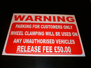 PARKING CUSTOMERS ONLY WHEEL CLAMPING UNAUTHORISED VEHICLES FINE £50 A3 sign
