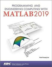 Programming and Engineering Computing With MATLAB 2019, Paperback by Lee, Hue...