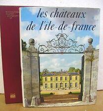 Les chateaux de l'Ile de France edited by Claude Fregnac 1965 HB/DJ w/slipcase