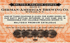 1897 Maltosia Premium Coupon * German-American Brewing Co. Buffalo, NY * Pre Pro