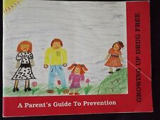 A Parents Guide To Prevention Growing Up Drug Free by US Dept of Education Book