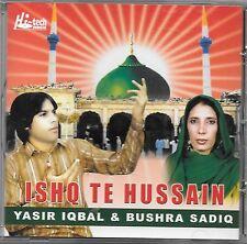 ISHQ TE HUSSAIN - YASSIR IQBAL & BUSHRA SADIQ - NEUF BANDE SONORE CD