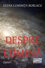 Despre Lumina : Eseuri by Elena Burlacu (2016, Paperback, Large Type)