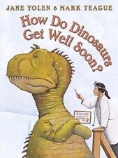 HOW DO DINOSAURS Get Well Soon? (Brand New Paperback Version) Jane Yolen