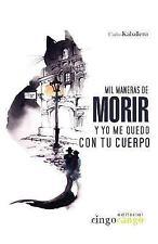Mil Maneras de Morir y Yo Me Quedo con Tu Cuerpo by Carloskaballero (2017,...