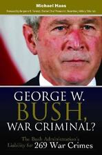 George W. Bush, War Criminal?: The Bush Administration's Liability for-ExLibrary