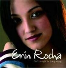 Can't Do Right For Doing Wrong - ERIN ROCHA