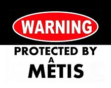 METAL MAGNET Native Canadian Indian Warning Protected By A Metis Travel Canada