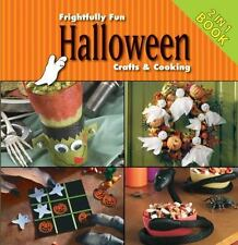 Frightfully Fun Halloween Crafts and Cooking