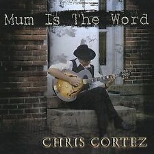 Mum Is The Word, Chris Cortez, New
