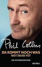 Da kommt noch was - Not dead yet von Phil Collins - Autobiographie
