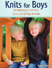 NEW! Knits for Boys by Kate Oates (2015, Paperback) KNITTING PATTERNS free ship