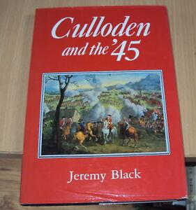 1990 - CULLODEN & THE '45 by JEREMY BLACK - 1st edition HB DJ