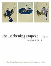 The Darkening Trapeze: Last Poems, Levis, Larry, Good Book