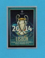 TOPPS-CHAMPIONS 2015-2016-Figurina n.606-FINALE-2014-LISBONA-NEW