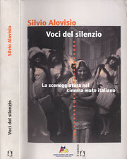 Voci del silenzio. La sceneggiatura nel cinema muto italiano. 2005. IED.