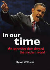 In Our Time: The Speeches That Shaped the Modern World by Hywel Williams...