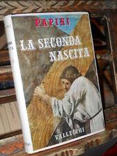 Giovanni Papini - La seconda nascita - Vallecchi - 1958