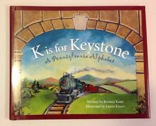 K Is for Keystone A Pennsylvania Alphabet by Kristen Kane PA Hardcover Book New