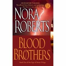 Sign of Seven Trilogy: Blood Brothers 1 by Nora Roberts (2007, Paperback)