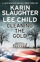 Cleaning the Gold, Paperback by Slaughter, Karin; Child, Lee, Brand New, Free...
