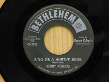 Kenny Roberts 45 Sing Me A Hurtin` Song / Cheer Up ~ Bethlehem VG to VG+