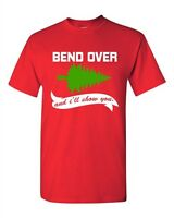 Bend Over I'll Show You Ugly Christmas Vacation TV Funny DT Adult T-Shirt Tee