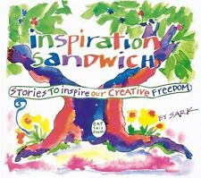 Inspiration Sandwich: Stories to Inspire Our Creative Freedom Sark Paperback