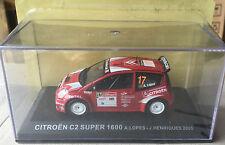 """DIE CAST """" CITROEN C2 SUPER 1600 LOPES - HENRIQUES 2005 """" RALLY DEA SCALA 1/43"""
