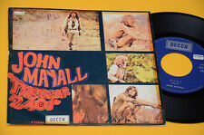 "JOHN MAYALL 7"" 45 (NO LP ) THE BEAR 1° STAMPA ORIG ITALY 1969 DISCO OTTIMO"
