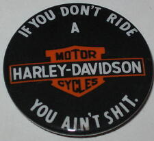 Harley-Davidson If You Don't Ride A Harley You Ain't...  1.75""