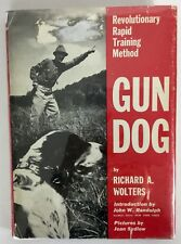 Gun Dog Revolutionary Rapid Training Method Wolters H/C 1966