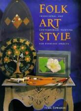 Folk Art Style: Traditional and Contemporary Styles for Everyday Objects-Sybil