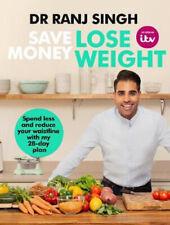 Save Money Lose Weight | Dr Ranj Singh