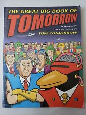 THE GREAT BIG BOOK OF TOMORROW A Treasury of Cartoons by TOM TOMORROW 2003