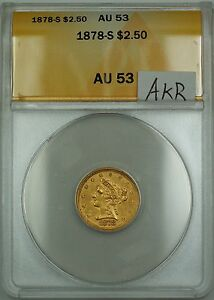 1878-S $2.50 Liberty Quarter Eagle Gold Coin ANACS AU-53 AKR
