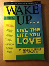 Wake Up: Live the Life You Love Compiled by Steven E & Lee (2004,Paperback) #534