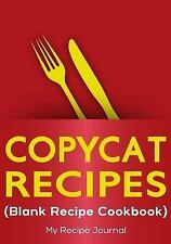 Copycat Recipes : Blank Recipe Cookbook, 7 X 10, 100 Blank Recipe Pages by My...
