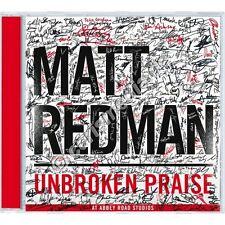CD: UNBROKEN PRAISE - Matt Redman - Bester internationaler Worship *TOP*  *NEU*
