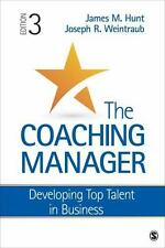 The Coaching Manager : Developing Top Talent in Business by James M. Hunt and...