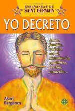 Enseñanzas de Saint Germain: Yo Decreto by Akari Berganzo (2015, Paperback)
