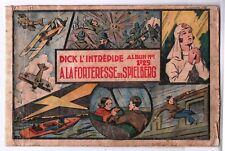 Récit complet. Collection L'AUDACIEUX n°1. DICK.  Forteresse de Spielberg. 1937