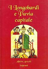 I LONGOBARDI E PAVIA CAPITALE - ALBERTO ARECCHI