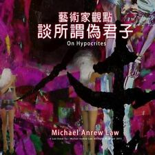 Michael Andrew Law's Artist Perspective: On Hypocrites : Michael Andrew Law's...