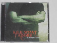 Kill what i adore-Whatever It Takes-CD