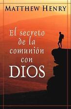 El secreto de la comunión con Dios Spanish Edition
